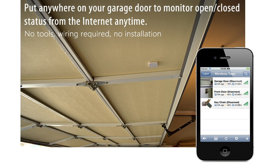 Strap to garage door and monitor open/closed status anytime, anywhere. Installed in less than 30 seconds.