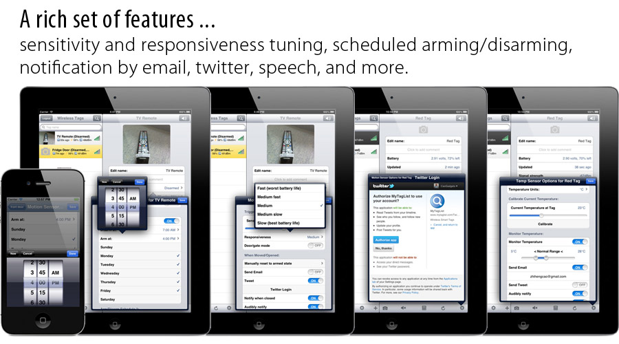 A rich set of features ... sensitivity and responsiveness tuning, scheduled arming/disarming, notification by email, twitter, speech, and more.